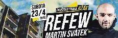 Refew s Martinem Svátkem 23.dubna ve Zkušebnách na Jižáku, 18.dubna tu má Marpo veřejnou generálku na pražský křest